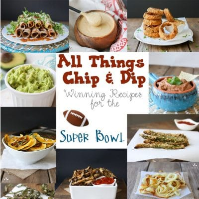Superbowl Roundup 2015- All Things Chip & Dip