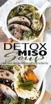 20 minute 7 ingredient Detox Miso Noodle Soup