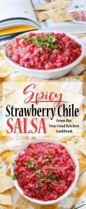 Spicy Strawberry Chile Salsa Recipe from True Food Kitchen