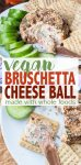Tangy, creamy, full of flavor and dairy free! You won't believe how these healthy ingredients come together to make a bruschetta flavored vegan cheese ball. #vegan #vegancheese #dairyfree #veganappetizers #LongLiveProduce #ad