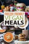 Collage of a collection of meals that are vegan and good to freeze with overlay text