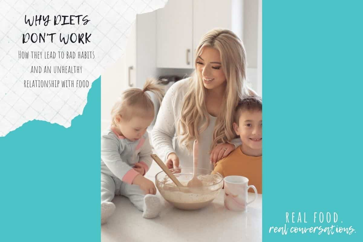 Mom and kids baking in the kitchen with overlay text on diets not working