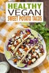Text overlay on black bean and sweet potato tacos with a photo of three on a white plate drizzled with white sauce