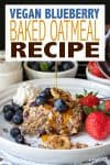 Overlay text on baked oatmeal and a piece of it topped with berries and maple syrup